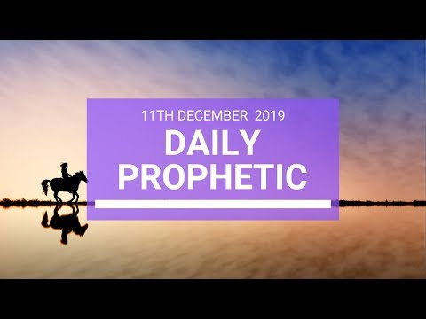 Daily Prophetic 11 December 3 of 4
