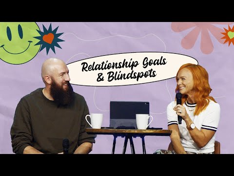 Relationship Goals & Blindspots  Strings Attached  Pastors Daniel & Jackie Groves