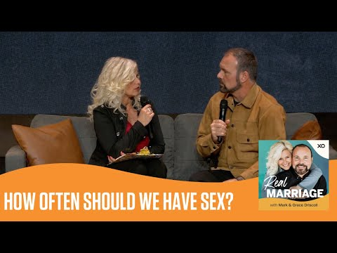 How Often Should We Have Sex?  The Real Marriage Podcast  Mark and Grace Driscoll