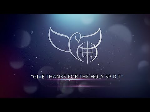 Give Thanks for the Holy Spirit