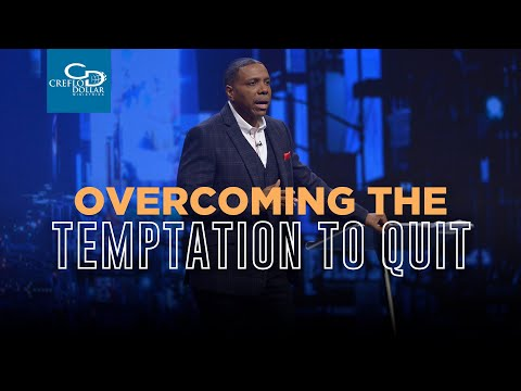 Overcoming The Temptation To Quit - Episode 2
