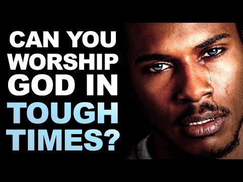 Can You WORSHIP God in Tough Times - Morning Prayer