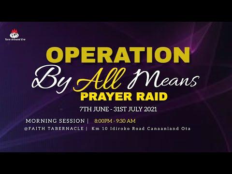 DOMI STREAM: OPERATION BY ALLMEANS  PRAYER RAID  13, JULY 2021  FAITH TABERNACLE
