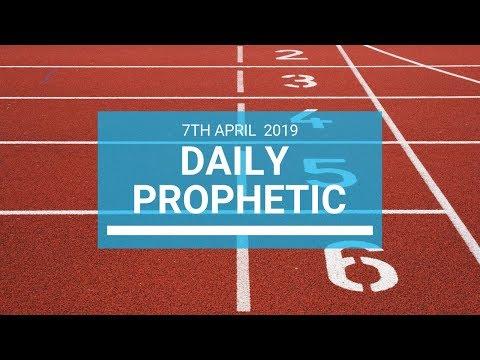 Daily Prophetic 7 April 2019