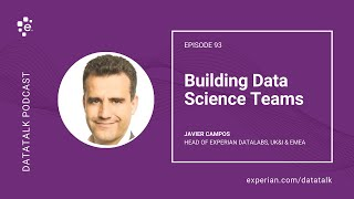 Data Science Journey & Building Data Science Teams w/ Javier Campos @javcamposz #DataTalk