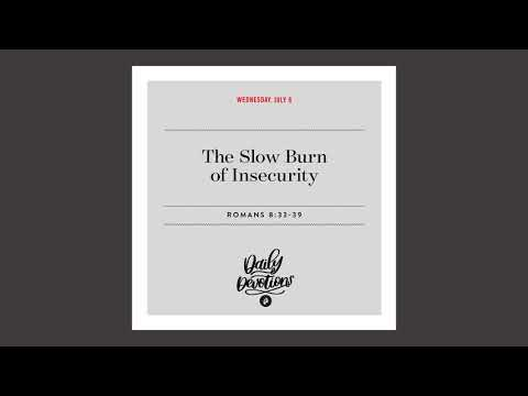 The Slow Burn of Insecurity  Daily Devotional