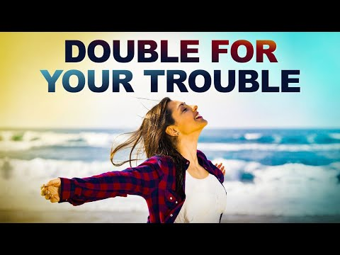 God Will Give You DOUBLE for Your TROUBLE - Begin Your Day with Morning Prayer