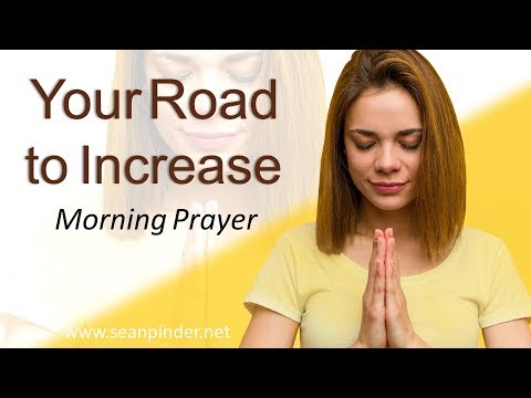 JOHN 15 - YOUR ROAD TO INCREASE - MORNING PRAYER (video)
