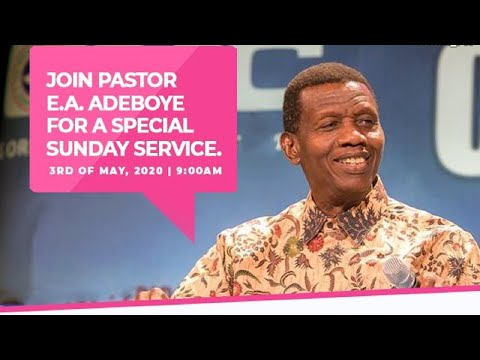 RCCG MAY 3rd 2020  PASTOR E.A ADEBOYE SPECIAL SERVICE
