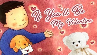 Kids Book Read Aloud | If You'll Be My Valentine by Cynthia Rylant | Ms. Becky & Bear's Storytime