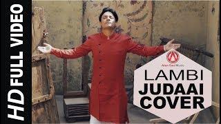 Lambi Judaai cover Song 2018 | Arun Saxena | Full  - arunsoulmusic , Christian