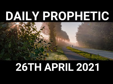 Daily Prophetic 26 April 2021 7 of 7
