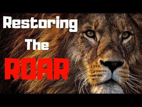 He's Restoring The Roar!  PROPHETIC THINGS