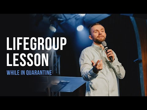 Life Group Lesson 1 - Life In Quarantine (2020)