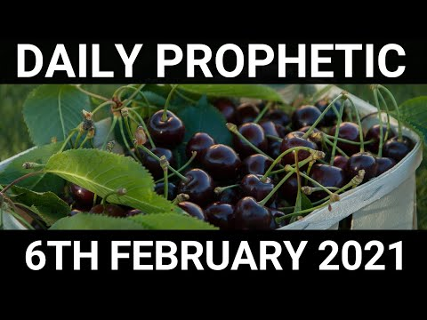 Daily Prophetic 6 February 2021 2 of 7