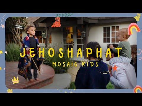 MOSAIC KIDS  Jehoshaphat  Sunday, Nov. 15th