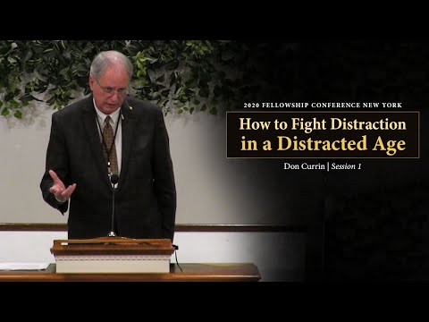 How to Fight Distraction in a Distracted Age - Don Currin