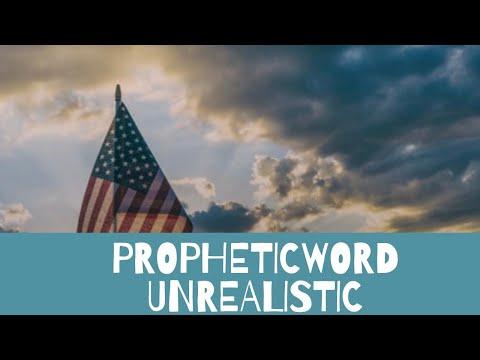 Prophetic Word - Unrealistic