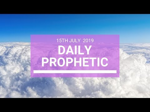 Daily Prophetic 15 July Word 4