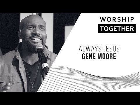Always Jesus // Gene Moore // New Song Cafe