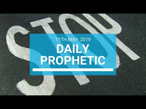 Daily Prophetic 11 May 2019