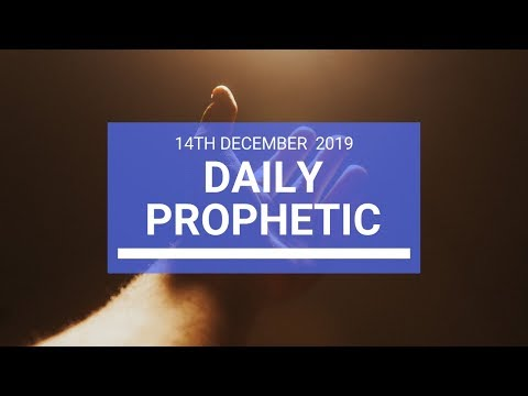 Daily Prophetic 14  December 2  of 4