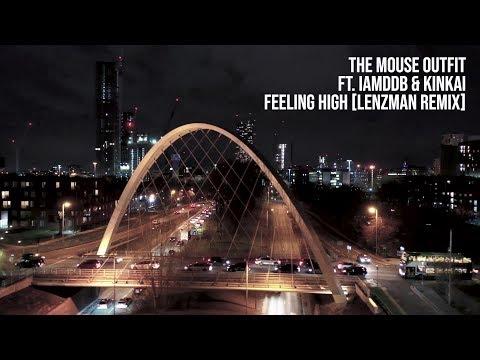 The Mouse Outfit ft. IAMDDB & Kinkai - Feeling High (Lenzman Remix) (Official Video) - UCr8oc-LOaApCXWLjL7vdsgw