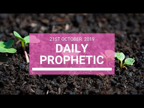 Daily Prophetic 21 October 2019 Word 5
