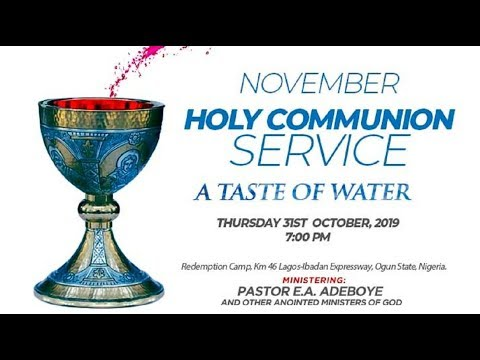 RCCG NOVEMBER 2019 HOLY COMMUNION SERVICE - A TASTE OF WATER