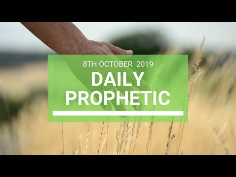 Daily Prophetic 8 October Word 8