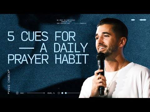 5 Cues For A Daily Prayer Habit  Talking to Jesus  Luke Barry