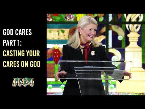 God Cares Part 1: Casting Your Cares On God  Cathy Duplantis
