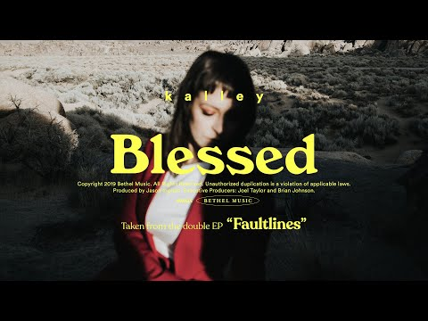 Blessed - kalley  Faultlines