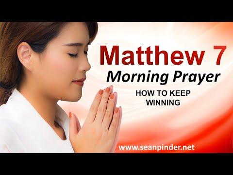 Matthew 7 - How to Keep WINNING - Morning Prayer