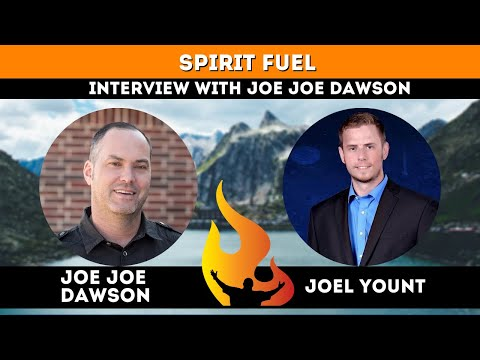Spirit Fuel Interview with Joe Joe Dawson