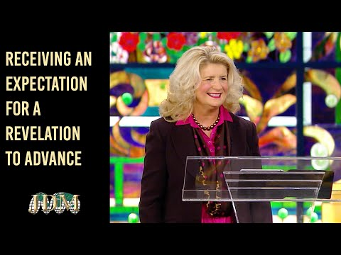 Receiving an Expectation for a Revelation to Advance  Cathy Duplantis
