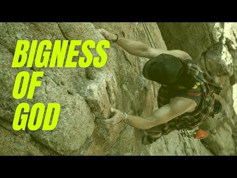 BIGNESS of GOD