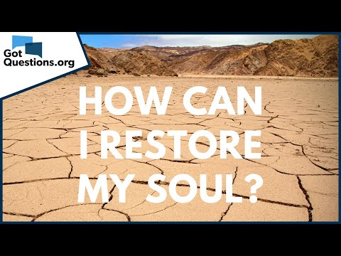 How can I restore my soul?  GotQuestions.org