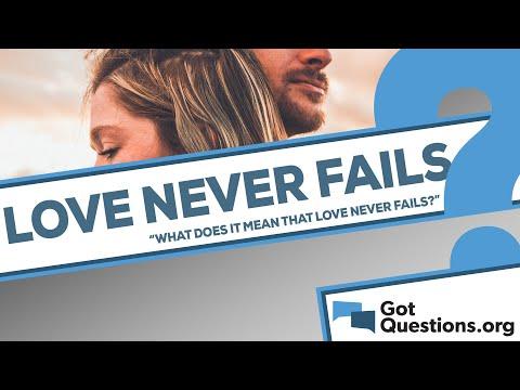 What does it mean that love never fails (1 Corinthians 13:8)?