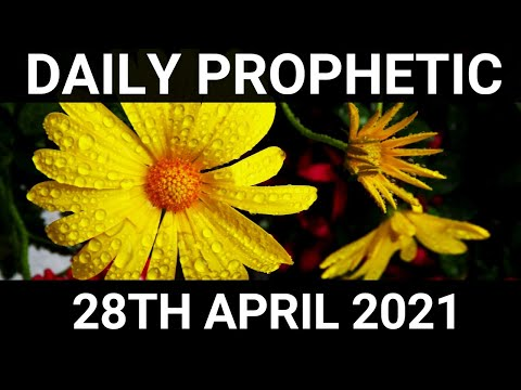 Daily Prophetic 28 April 2021 2 of 7