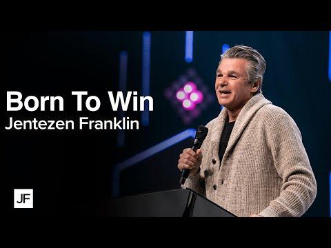 Born To Win  Jentezen Franklin