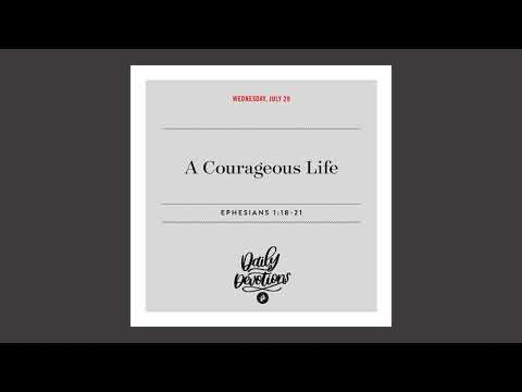 A Courageous Life   Daily Devotional