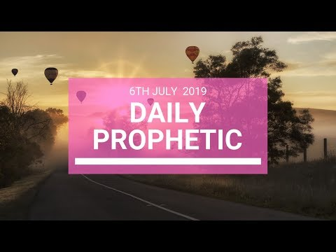 Daily Prophetic 6 July 2019 Word 5