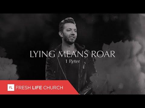 Lying Means Roar  1 Peter, part 8