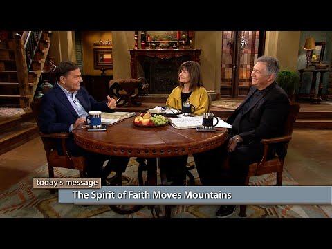 The Spirit of Faith Moves Mountains