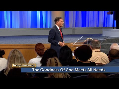 The Goodness of God Meets All Needs