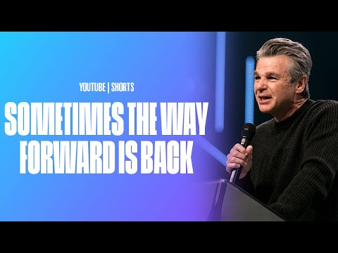 Sometimes The Way Forward Is Back  Pastor Jentezen Franklin