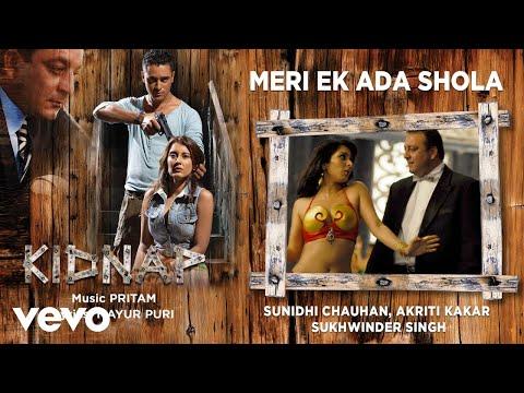 Meri Ek Ada Shola - Official Audio Song   Kidnap  Pritam   Sunidhi Chauhan - UC3MLnJtqc_phABBriLRhtgQ