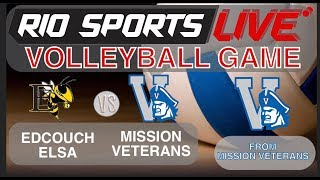 Edcouch Elsa vs Mission Veterans Volleyball 8 20 2019