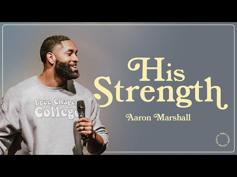 His Strength  Free Chapel Young Adults